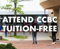 Photo of campus with text that reads attend CCBC tuition free
